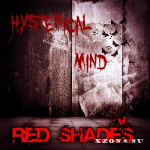 Red Shades - Hysterical Mind [Single] (2013)