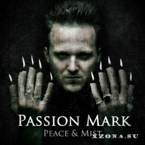 Passion Mark - Peace & Mist (2013)