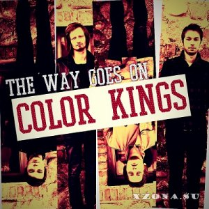 Color Kings - The Way Goes On [EP] (2013)