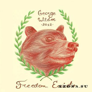George Wilder - Freedom Exists (Demo) (2012)