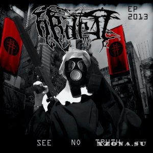 Ordeal – See No Truth (EP) (2013)