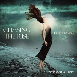 Chasing The Rise - The Dawn (EP) (2013)