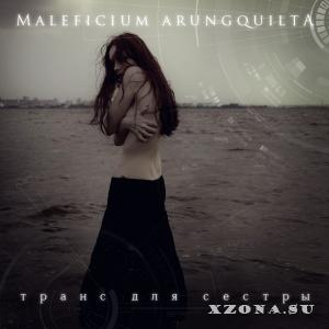Maleficium Arungquilta - Транс для сестры