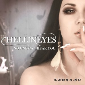 Hellineyes - No One Can Hear You [EP] (2013)