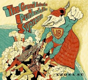 The Grand Astoria - Punkadelia Supreme (Single) (2013)