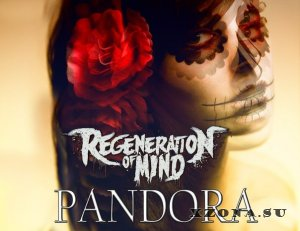 Regeneration of mind – PANDORA (Single) (2013)