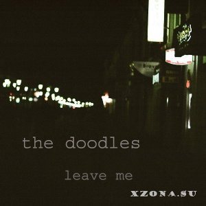 The Doodles – Leave Me [Single] (2013)