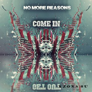 No More Reasons - Come In [Get Out!] (EP) (2013)