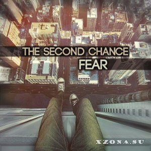 The Second Chance – Fear [Single] (2013)