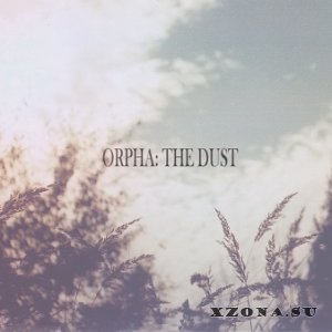 Orpha - The Dust [EP] (2013)