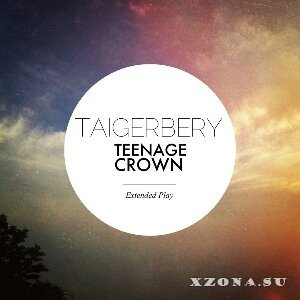 Taigerbery - Teenage Crown (EP) (2013)