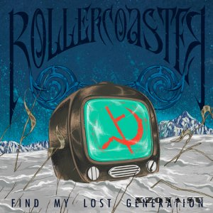 RollerCoaster - Find My Lost Generation (2013)