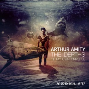 Arthur Amity - The Depths Of My Own Universe (2013)