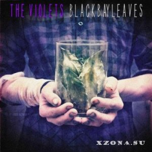 The Violets - Black bay leaves (2013)