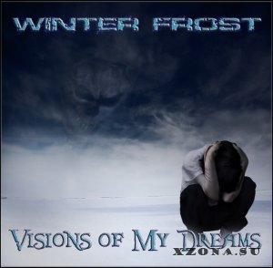 Winter Frost - Visions of My Dreams (2013)