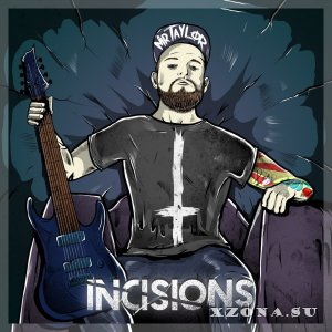 Mr.Taylor - Incisions (EP) (2013)