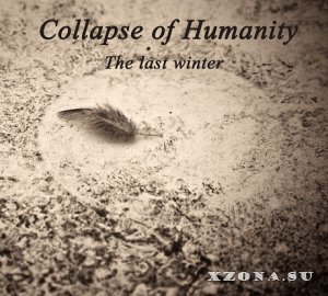 Collapse of Humanity – The Last Winter [EP] (2013)