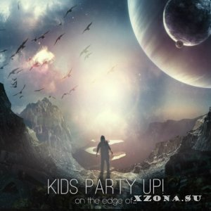 Kids Party Up! - On The Edge Of... (2013)