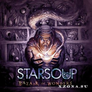 Starsoup - Bazaar Of Wonders (2013)