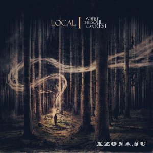 Local I – Where The Soul Can Rest (2013)
