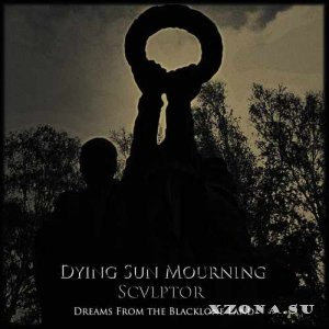 Dying Sun Mourning & Sculptor - Dreams From The Blacklone Land (Split) (2013)