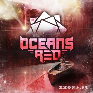 Oceans Red - Hold Your Breath [EP] (2013)