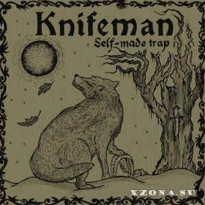 Knifeman – Self-made trap [EP] (2013)