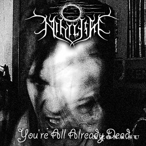 Nihilism - You're All Already Dead (Single) (2013)