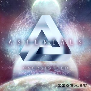 Asterials – Oversighted (EP) (2013)