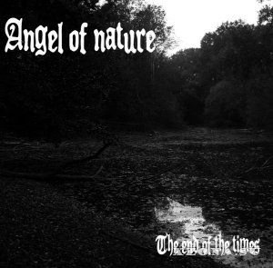 Angel Of Nature - The End Of The Times (2013)