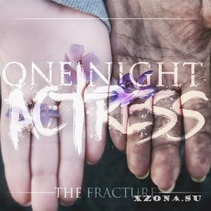 One Night Actress - The Fracture [EP] (2013)