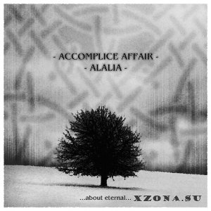 Accomplice Affair & Алалія - ...About Eternal...(Split) (2009)