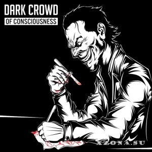 Dark Crowd - Of Consciousness (2013)