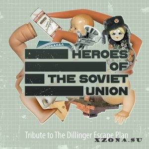 Heroes Of The Soviet Union - Tribute To The Dillinger Escape Plan (2013)