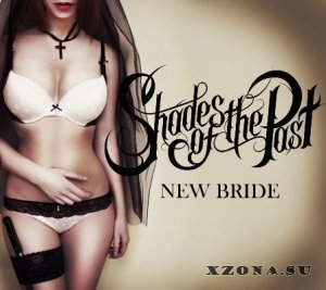 Shades Of The Past - New Bride [Single] (2013)