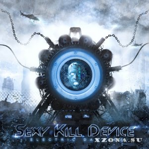 Sexy Kill Device - Electric Dandies (2013)