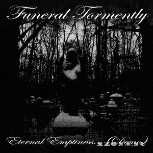 Funeral Tormently - Eternal Emptiness... (Demo) (2013)