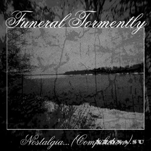 Funeral Tormently - Nostalgia... (Compilation) (2013)