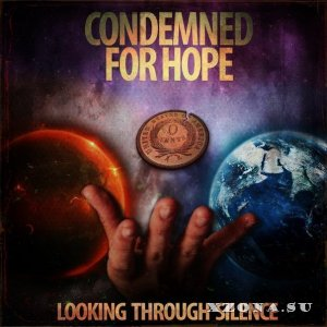 Condemned For Hope - Looking Through Silence [EP] (2013)
