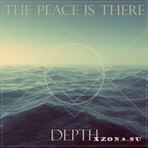 The Peace Is There – Depth (EP) (2013)