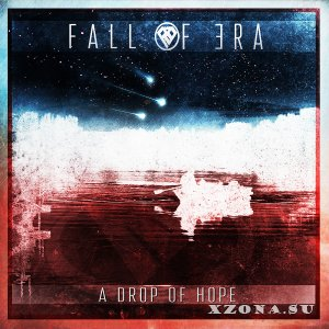 Fall Of Era - A Drop Of Hope (EP) (2013)