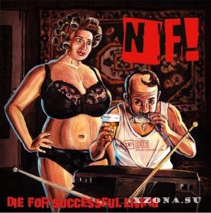 NF! - Die for successful living (2013)