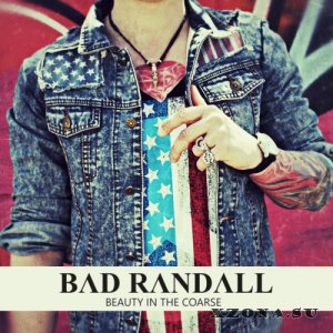 Bad Randall - Beauty In The Coarse (2013)