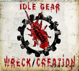 Idle Gear - Wreck​/​Creation (2013)