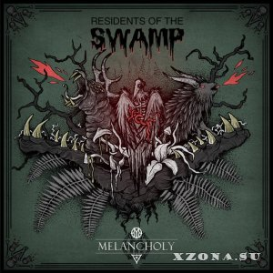 Melancholy - Residents Of The Swamp [EP] (2013)