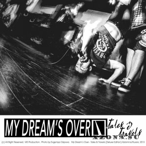 My Dream's Over - Tales & Travels [Deluxe Edition] (2013)