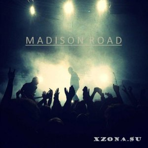 Madison Road - Mad Is On Road [EP] (2013)
