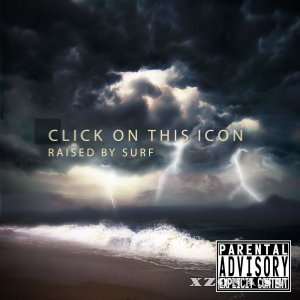 Click On This Icon - Raised By Surf [EP] (2013)