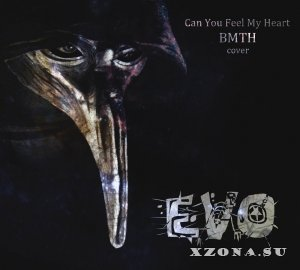 EVO - Can You Feel My Heart (Bring Me The Horizon cover) [Single] [2013]