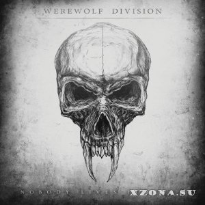 Werewolf Division - Nobody Lives Forever (2013)